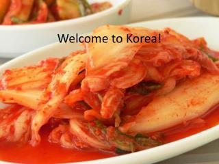 Welcome to Korea!