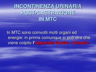 INCONTINENZA URINARIA  POST-CASTRAZIONE  IN MTC