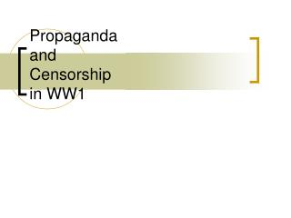 Propaganda and Censorship in WW1