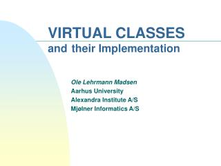VIRTUAL CLASSES and their Implementation