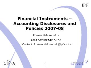 Financial Instruments –Accounting Disclosures and Policies 2007-08