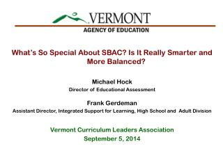What's So Special About SBAC? Is It Really Smarter and More Balanced? Michael Hock