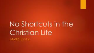 No Shortcuts in the Christian Life