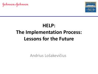 HELP: The Implementation Process: Lessons for the Future
