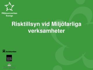 Risktillsyn vid Miljöfarliga verksamheter