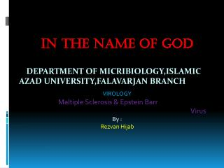 IN  THE NAME OF GOD Department Of  Micribiology,Islamic  Azad  University,Falavarjan  Branch