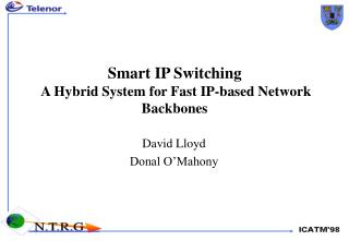 Smart IP Switching  A Hybrid System for Fast IP-based Network Backbones