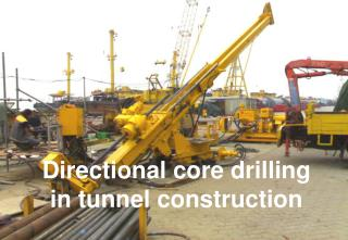 Directional core drilling in tunnel construction