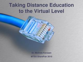 Taking Distance Education to the Virtual Level