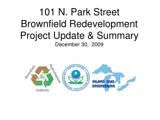 101 N. Park Street Brownfield Redevelopment Project Update & Summary December 30,  2009