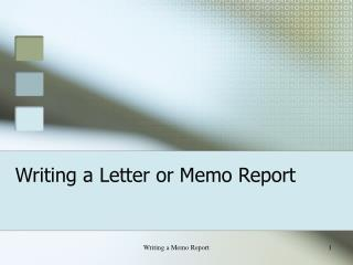 Writing a Letter or Memo Report