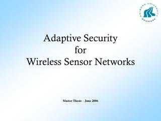 Adaptive Security  for  Wireless Sensor Networks