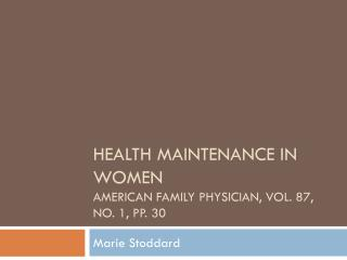 Health Maintenance in women American family physician, Vol. 87, No. 1, pp. 30