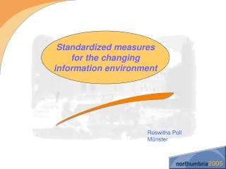 Standardized measures for the changing information environment