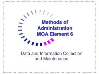 Methods of Administration MOA Element 6
