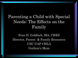 Parenting a Child with Special Needs: The Effects on the Family