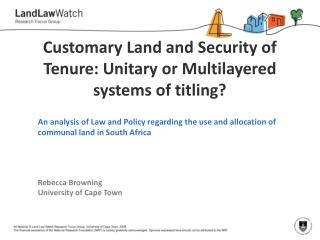 Customary Land and Security of Tenure:  U nitary or Multilayered systems of titling?