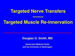 Targeted Nerve Transfers  ------- Targeted Muscle Re-innervation