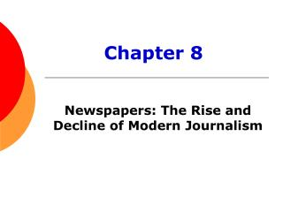 Newspapers: The Rise and Decline of Modern Journalism