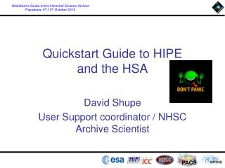 Quickstart  Guide to  HIPE and  the HSA