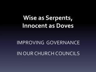 Wise as S erpents, Innocent  as  Doves