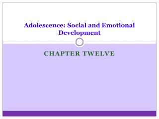 Adolescence: Social and Emotional Development