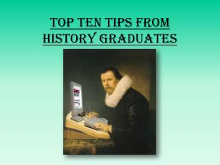 Top Ten Tips from  History Graduates