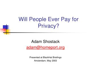 Will People Ever Pay for Privacy?
