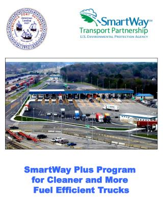 SmartWay Plus Program  for Cleaner and More  Fuel Efficient Trucks