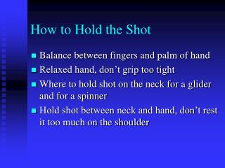 How to Hold the Shot