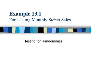Example 13.1 Forecasting Monthly Stereo Sales