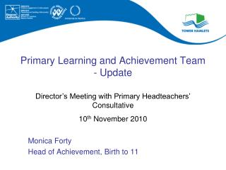 Primary Learning and Achievement Team  - Update