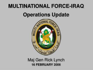 MULTINATIONAL FORCE-IRAQ