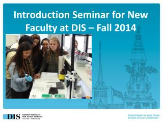 Introduction Seminar  for New Faculty at  DIS – Fall 2014
