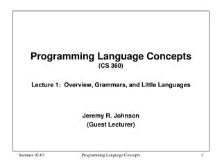 Programming Language Concepts (CS 360) Lecture 1:  Overview, Grammars, and Little Languages