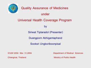 Quality Assurance of Medicines under Universal Health Coverage Program
