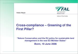 Cross-compliance – Greening of the First Pillar?