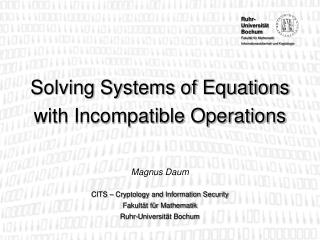 Solving Systems of Equations with Incompatible Operations