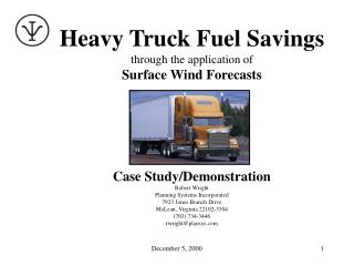 Heavy Truck Fuel Savings through the application of  Surface Wind Forecasts Case Study/Demonstration Robert Wright Plann