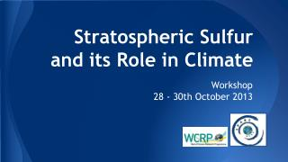 Stratospheric Sulfur and its Role in Climate