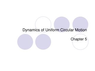 Dynamics of Uniform Circular Motion