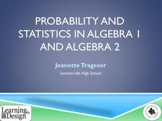 Probability and statistics in algebra 1 and algebra 2