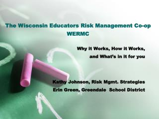 Why it Works, How it Works,  and What's in it for you Kathy Johnson, Risk Mgmt. Strategies