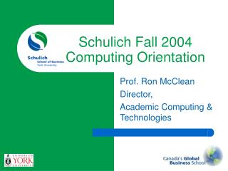 Schulich Fall 2004 Computing Orientation