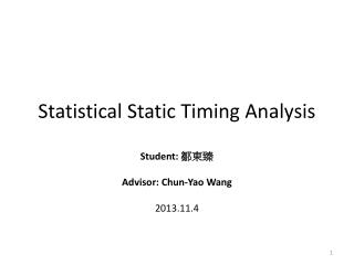 Statistical Static Timing Analysis
