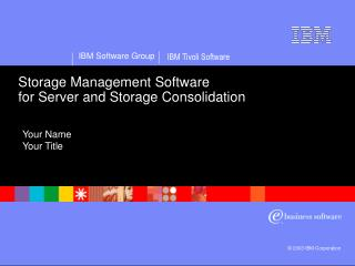 Storage Management Software for Server and Storage Consolidation