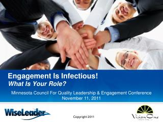 Engagement Is Infectious! What Is Your Role?