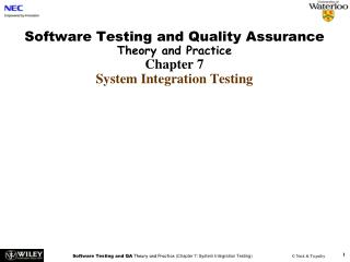 Software Testing and Quality Assurance Theory and Practice Chapter 7 System Integration Testing