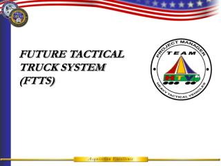 FUTURE TACTICAL TRUCK SYSTEM       (FTTS)