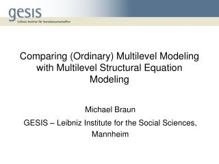 Comparing (Ordinary) Multilevel Modeling with Multilevel Structural Equation Modeling